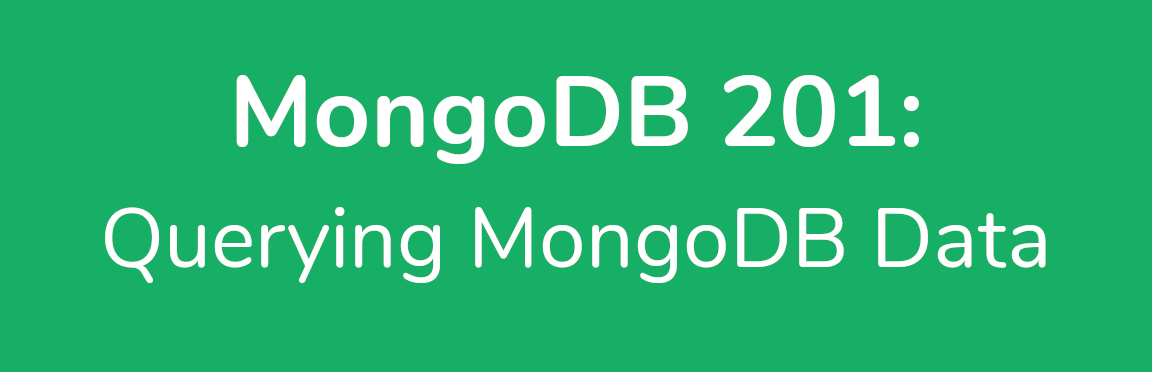 MongoDB 201: Querying MongoDB Data