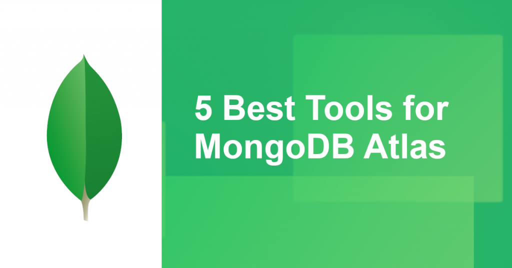 Best MongoDB Atlas Tools of 2020